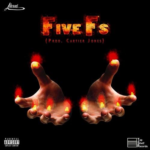 Five F's by Alexei