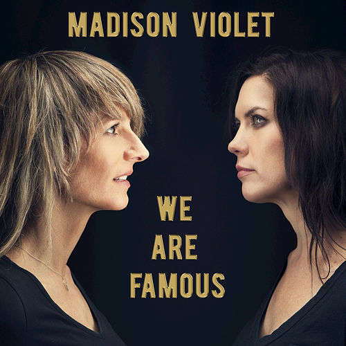 We Are Famous by Madison Violet