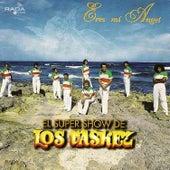 Eres Mi Angel by El Super Show De Los Vaskez