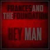 Hey Man von Frances