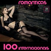 Romanticas 100 Internacionais by Various Artists