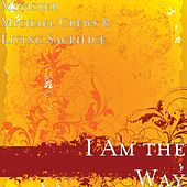 I Am the Way by Living Sacrifice