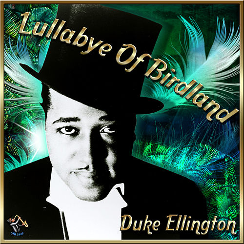 Play & Download Lullabye Of Birdland by Duke Ellington | Napster
