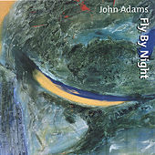 Play & Download Fly By Night by John Adams | Napster