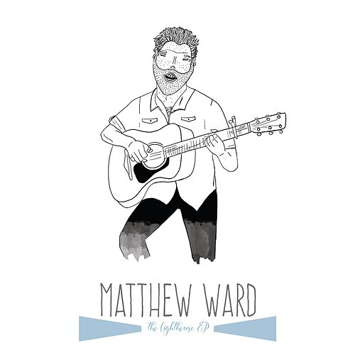 The Lighthouse EP by Matthew Ward