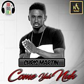 Come Yah Nuh by Christopher Martin