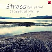 Play & Download Stress Relief For Classical Piano 13 by Classic Collection | Napster
