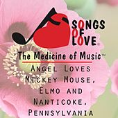 Play & Download Angel Loves Mickey Mouse, Elmo and Nanticoke, Pennsylvania by T. Jones | Napster