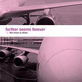 Play & Download The Moon Is Down by Further Seems Forever | Napster
