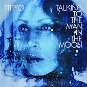 Talking To The Man In The Moon von Titiyo