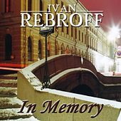 Ivan Rebroff in Memory by Various Artists