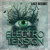 Last Resort: Electro Tension Underscores by Various Artists