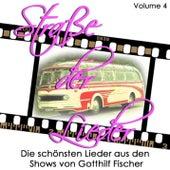 Straße der Lieder, Vol. 4: Die schönsten Lieder aus den Shows von Gotthilf Fischer by Various Artists