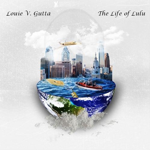 The Life Of Lulu by Louie V Gutta
