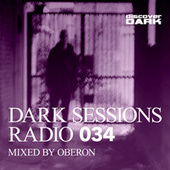 Dark Sessions Radio 034 (Mixed by Oberon) by Various Artists