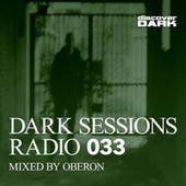 Dark Sessions Radio 033 (Mixed by Oberon) by Various Artists