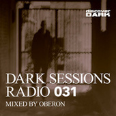 Dark Sessions Radio 031 (Mixed by Oberon) by Various Artists
