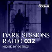 Dark Sessions Radio 032 (Mixed by Oberon) by Various Artists