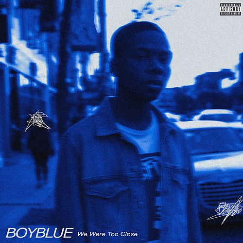 We Were Too Close by Boy Blue