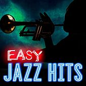 Play & Download Easy Jazz Hits by Various Artists | Napster