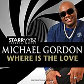 Where Is The Love by Michael Gordon