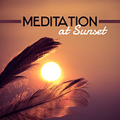 Meditation at Sunset – Training Yoga, Focus, Better Concentration, Meditation Music, Zen, New Age Sounds, Relief, Calmness by Chinese Relaxation and Meditation