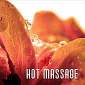 Hot Massage – Pure Massage, Relaxing Music for Deep Rest, Spa, Peaceful New Age by Massage Tribe