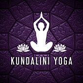 Play & Download Kundalini Yoga – New Age, Music for Yoga, Deep Meditation, Tai Chi, Pilates, Hatha Yoga, Asanas Yoga, Zen by Yoga Tribe | Napster