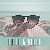 Play & Download Chill & Relax – Pure Relaxation, Ambient Music, Anti Stress Sounds, Lounge Mix, Peaceful Mind, Best Chill Out Music by Today's Hits! | Napster