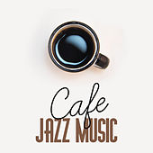 Cafe Jazz Music – Restaurant Sounds, Pure Relaxation, Dinner with Family, Gentle Piano, Background Music for Cafe Restaurant, Best Smooth Jazz by Relaxing Piano Music