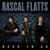 Play & Download Back To Us by Rascal Flatts | Napster