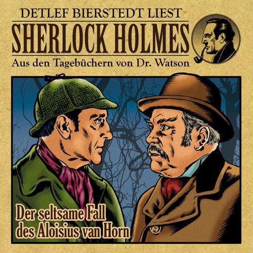 Der seltsame Fall des Aloisius van Horn (Sherlock Holmes : Aus den Tagebüchern von Dr. Watson) von Sherlock Holmes