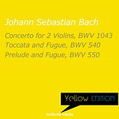 Yellow Edition - Bach: Concerto for 2 Violins, BWV 1043 & Toccata and Fugue, BWV 540 by Various Artists