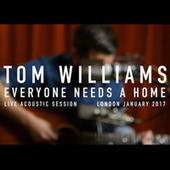 Everyone Needs A Home (Acoustic) by Tom Williams