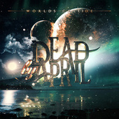 Play & Download Worlds Collide by Dead by April | Napster