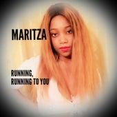 Running, Running to You by Maritza
