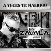 A Veces Te Maldigo by Zavala