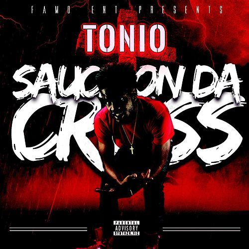 Play & Download Sauce on da Cross by Tonio | Napster
