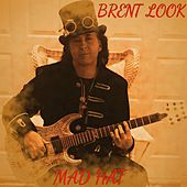 Mad Hat by Brent Look
