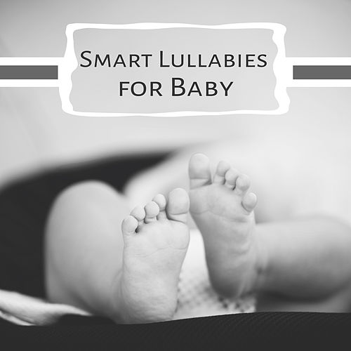 Smart Lullabies for Baby – Classical Music for Babies, Stimulate Brain, Healthy Development, Music for Sleep by Baby Mozart Orchestra