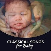 Play & Download Classical Songs for Baby – Easy Listening Classical Music, Instrumental Lullabies for Babies by Baby Activity Centre | Napster