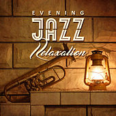 Play & Download Evening Jazz Relaxation – Soothing Sounds, Piano Bar, Smooth Music, Moonlight Jazz by Soft Jazz | Napster