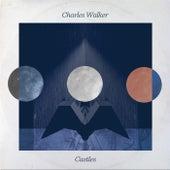 Castles by Charles Walker