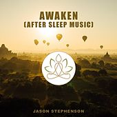 Play & Download Awaken (After Sleep Music) by Jason Stephenson | Napster
