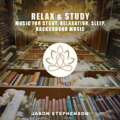 Play & Download Relax & Study by Jason Stephenson | Napster