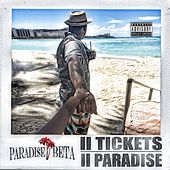 II Tickets II Paradise (Paradi$e Beta) by Beta Bossalini