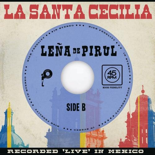 Leña De Pirul (En Vivo Desde La Ciudad De México, 2017) by La Santa Cecilia