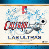 Play & Download Las Ultras by Calibre 50 | Napster