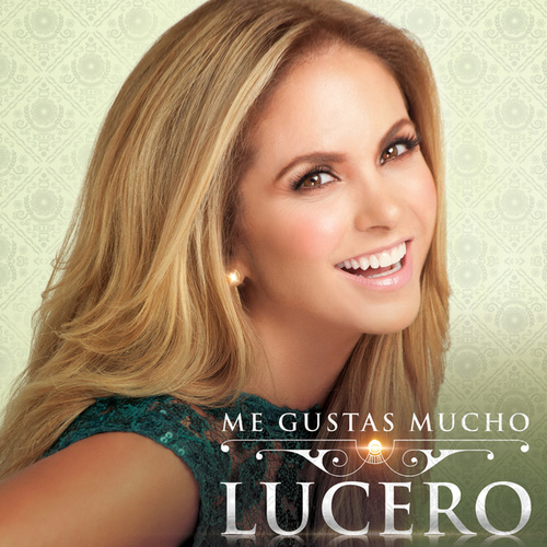 Me Gustas Mucho by Lucero
