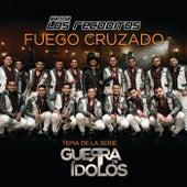 Fuego Cruzado by Banda Los Recoditos